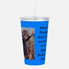 Richrd nixon quotes Acrylic Double-wall Tumbler