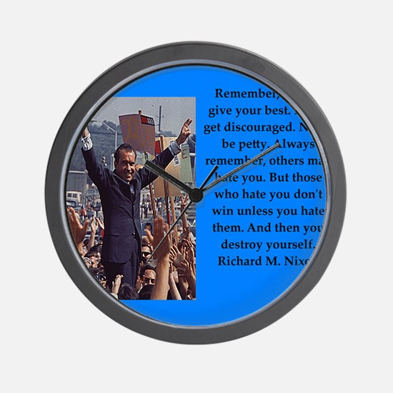 Richrd nixon quotes Wall Clock