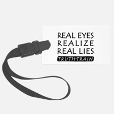 REAL EYES REALIZE REAL LIES TRUTH-TRAIN Luggage Ta