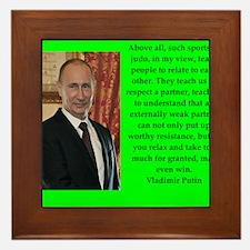Vladiir Putin Quote Framed Tile