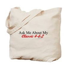 """""""Ask About My 4-4-2"""" Tote Bag"""