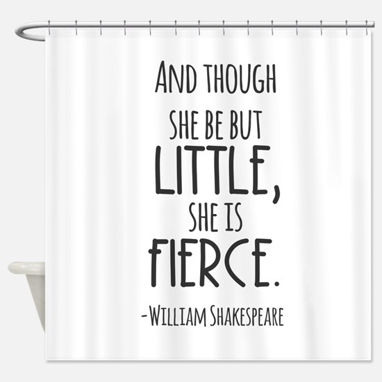 Shakespeare Fierce Quote Shower Curtain
