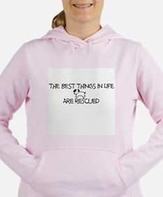 The Best Things In Life Are Rescued Sweatshirt