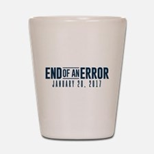 End of an Error Shot Glass