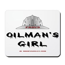 Proud Oilman's Girl. Mousepad