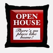 """OPEN HOUSE (""""There's no place..."""") Throw Pillow"""