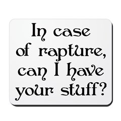 In case of rapture, can I hav Mousepad