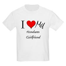 I Love My Honduran Girlfriend T-Shirt