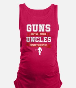 Guns Don't Kill People Uncles With Pretty Tank Top