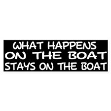WHAT HAPPENS ON THE BOAT - BUMPER STICKER