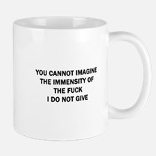 You Cannot Imagine Mug