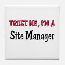 Trust Me I'm a Site Manager Tile Coaster