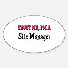 Trust Me I'm a Site Manager Oval Decal