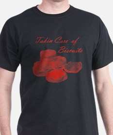 Takin Care of Biscuits T-Shirt