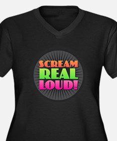 Scream Real Loud Plus Size T-Shirt