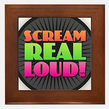 Scream Real Loud Framed Tile