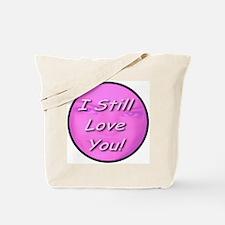 I Still Love You! Tote Bag