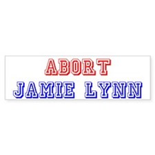 Abort Jamie Lynn Bumper Bumper Sticker