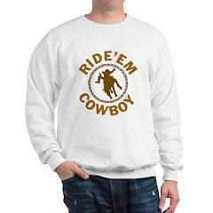 Ride'em Cowboy Sweatshirt