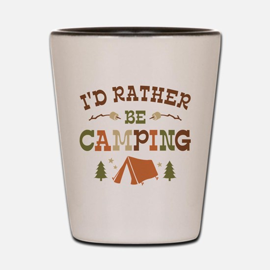 Rather Be Camping T1 Shot Glass