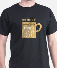 Coffee Size Matters T-Shirt
