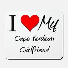 I Love My Cape Verdean Girlfriend Mousepad