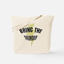 BRING THE THUNDER Tote Bag