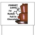 Forget Chocolate Yard Sign