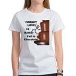 Forget Chocolate Women's T-Shirt