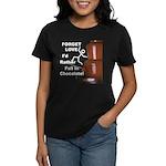 Forget Chocolate Women's Dark T-Shirt