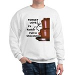 Forget Chocolate Sweatshirt
