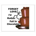 Forget Chocolate Small Poster