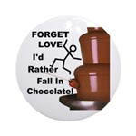 Forget Chocolate Ornament (Round)