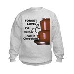 Forget Chocolate Kids Sweatshirt