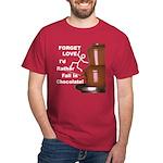 Forget Chocolate Dark T-Shirt