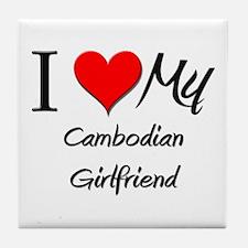 I Love My Cambodian Girlfriend Tile Coaster
