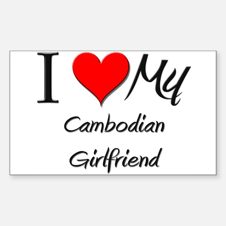 I Love My Cambodian Girlfriend Sticker (Rectangula