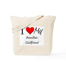 I Love My Brazilian Girlfriend Tote Bag