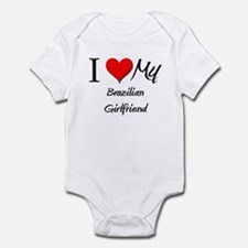 I Love My Brazilian Girlfriend Infant Bodysuit