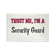 Trust Me I'm a Security Guard Rectangle Magnet (10