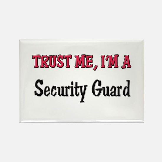 Trust Me I'm a Security Guard Rectangle Magnet