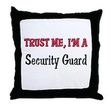Trust Me I'm a Security Guard Throw Pillow