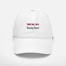 Trust Me I'm a Security Guard Baseball Baseball Cap