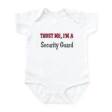 Trust Me I'm a Security Guard Infant Bodysuit