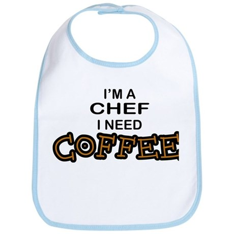 Chef Need a Coffee Bib