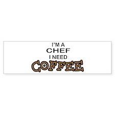 Chef Need a Coffee Bumper Car Sticker