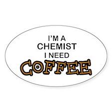 Chemist Need Coffee Oval Decal