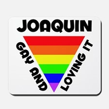 Joaquin Gay Pride (#006) Mousepad