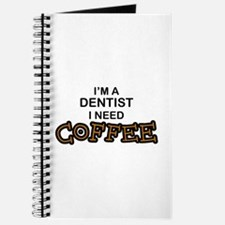 Dentist Need Coffee Journal