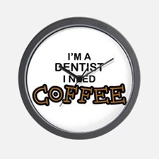 Dentist Need Coffee Wall Clock